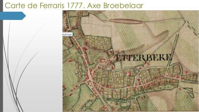 Carte de Ferraris 1777. Axe Broebelaar