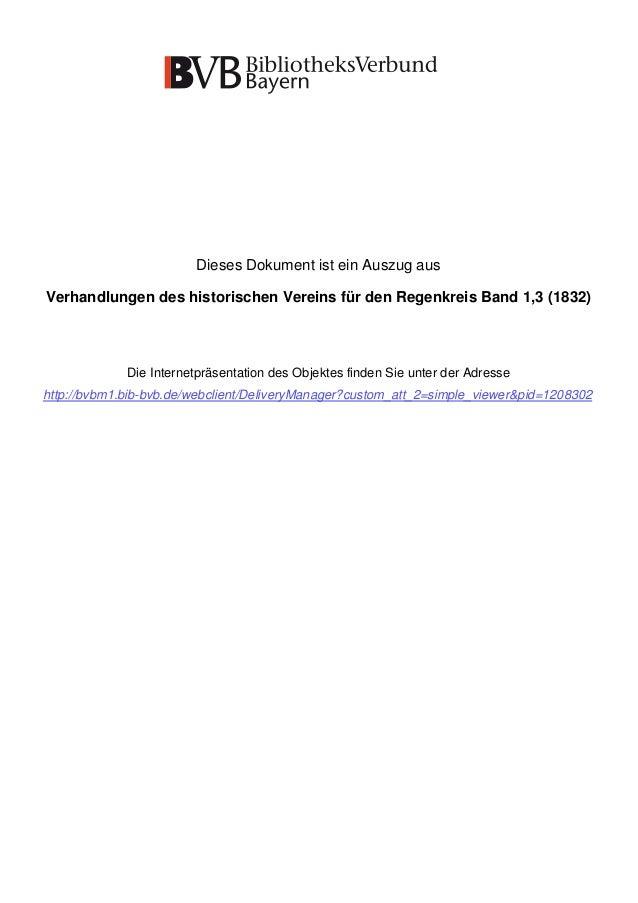 Dieses Dokument ist ein Auszug aus Verhandlungen des historischen Vereins für den Regenkreis Band 1,3 (1832)  Die Internet...