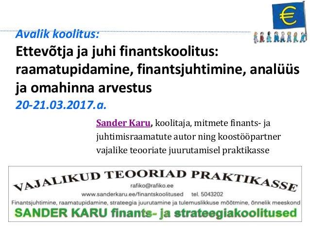 Avalik koolitus: Ettevõtja ja juhi finantskoolitus: raamatupidamine, finantsjuhtimine, analüüs ja omahinna arvestus 20-21....
