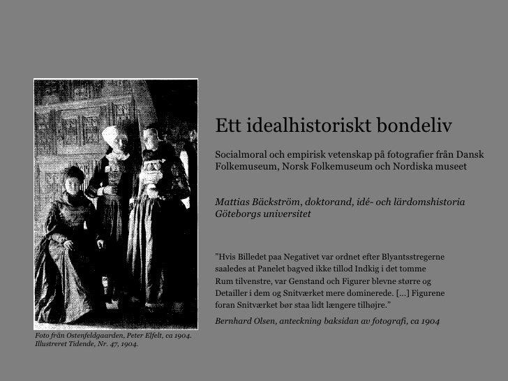 Ett idealhistoriskt bondeliv                                                     Socialmoral och empirisk vetenskap på fot...