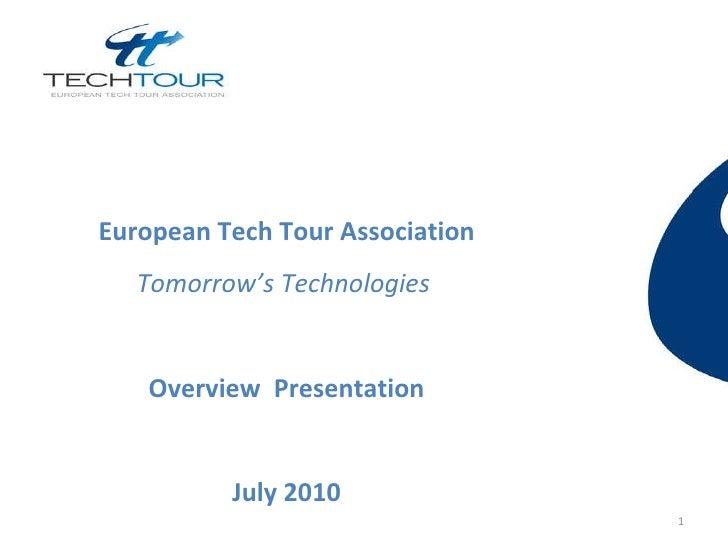 European Tech Tour Association Tomorrow's Technologies  Overview  Presentation July 2010