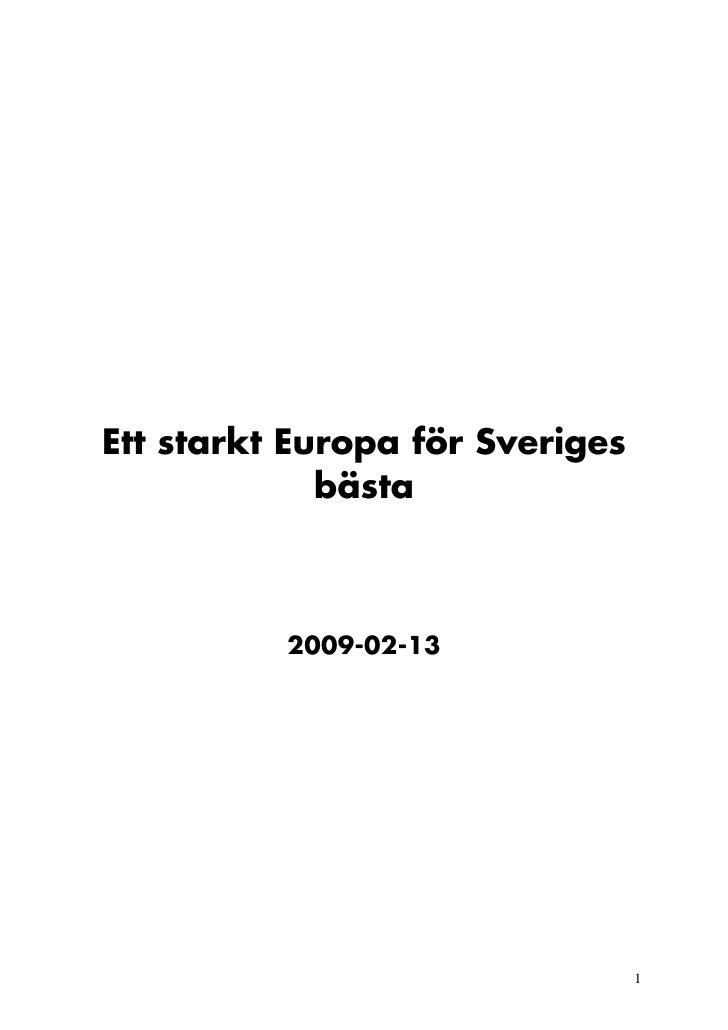 Ett starkt Europa för Sveriges              bästa              2009-02-13                                      1