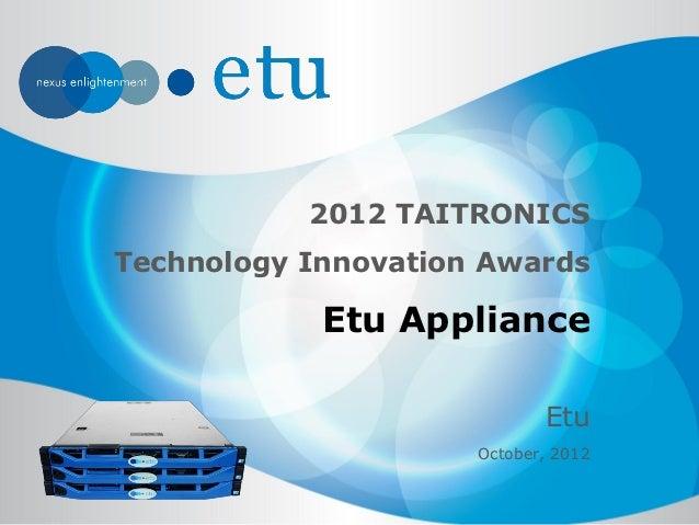 2012 TAITRONICSTechnology Innovation Awards            Etu Appliance                            Etu                     Oc...