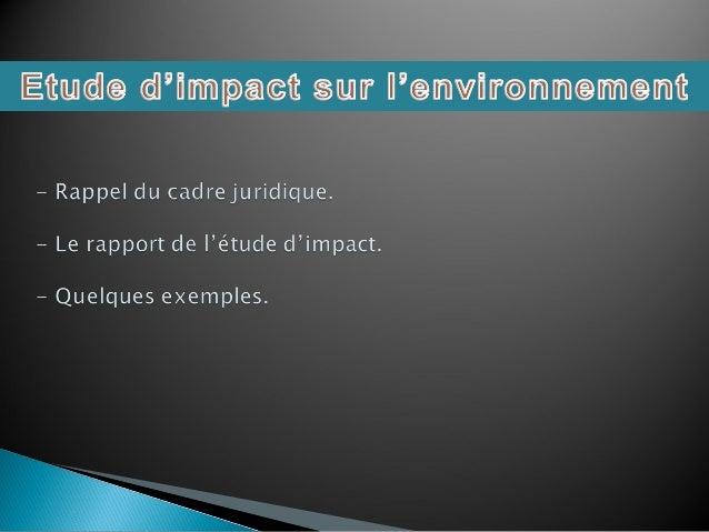L'Etude d'Impact sur l'Environnement (EIE) constitue un instrument de Prévention dans le cadre d'une politique de protecti...
