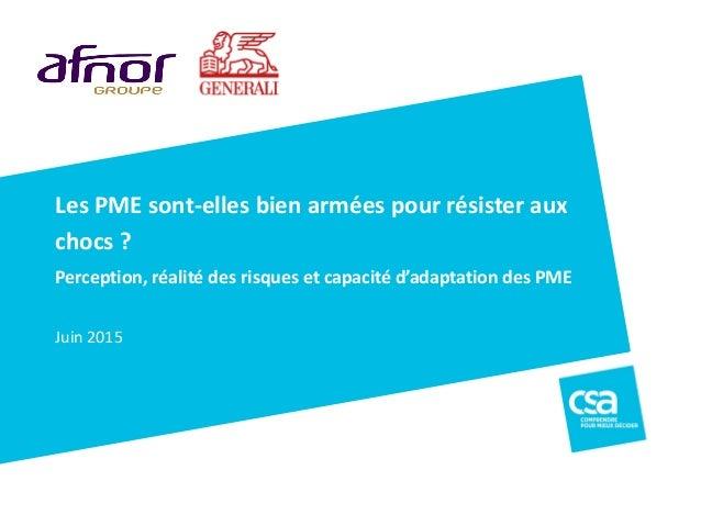 CSA pour MMA – Profil des dirigeants – Janvier 2014 1 Les PME sont-elles bien armées pour résister aux chocs ? Perception,...