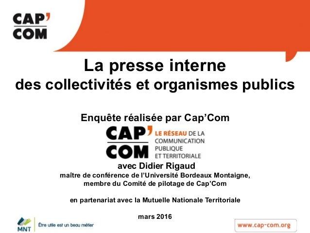 La presse interne des collectivités et organismes publics Enquête réalisée par Cap'Com avec Didier Rigaud maître de confér...