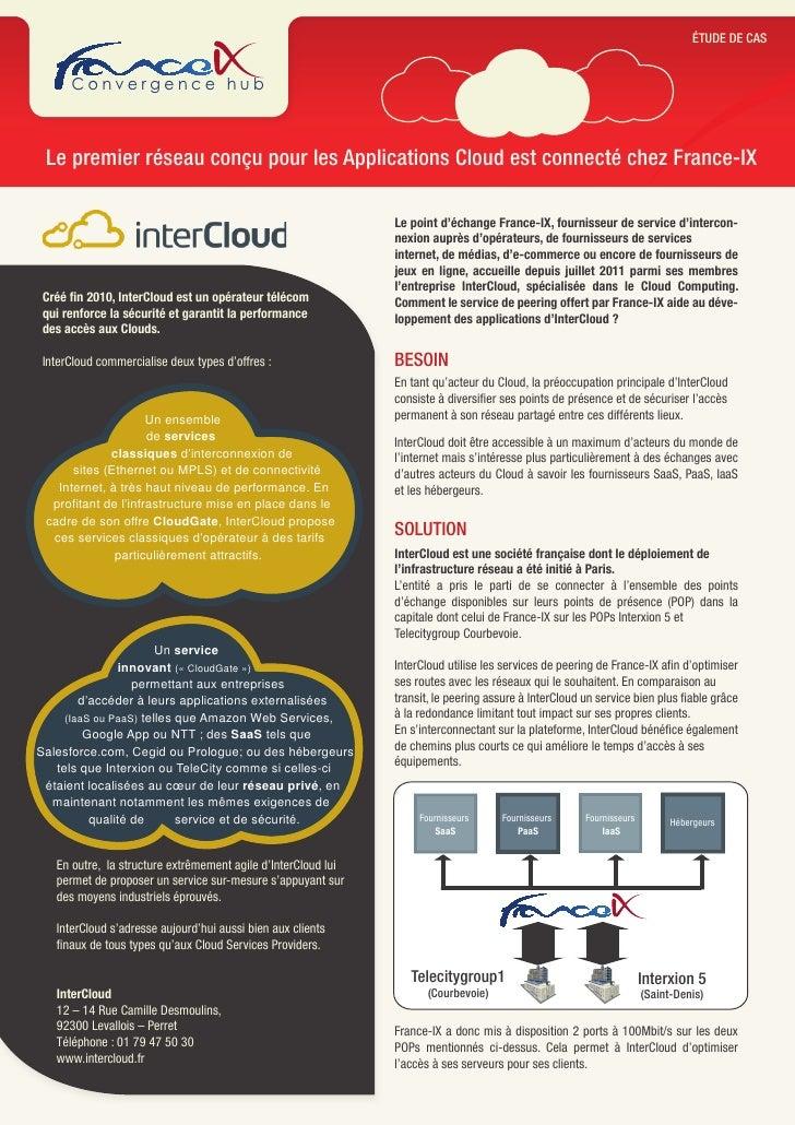 ÉTUDE DE CAS      Convergence hub Le premier réseau conçu pour les Applications Cloud est connecté chez France-IX         ...