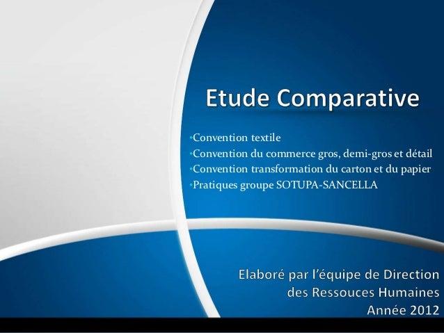 •Convention textile•Convention du commerce gros, demi-gros et détail•Convention transformation du carton et du papier•Prat...