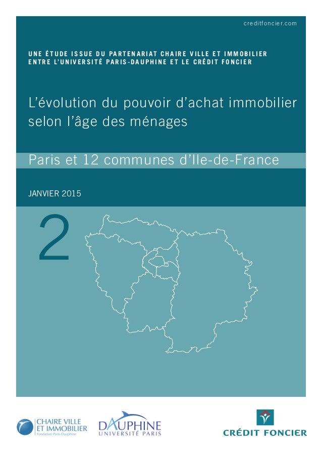 creditfoncier.com JANVIER 2015 UNE ÉTUDE ISSUE DU PARTENARIAT CHAIRE VILLE ET IMMOBILIER ENTRE L'UNIVERSITÉ PARIS-DAUPHINE...