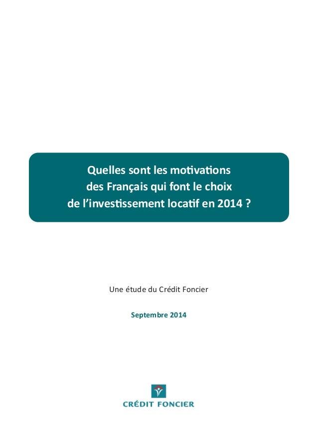 Quelles sont les motivations  des Français qui font le choix  de l'investissement locatif en 2014 ?  Une étude du Crédit F...