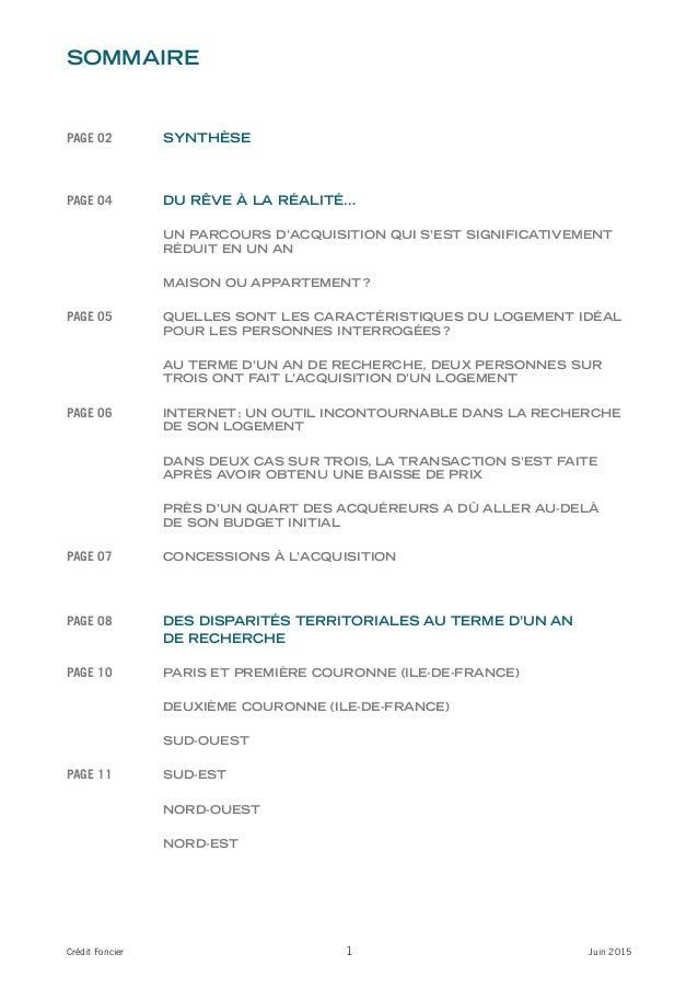 1Crédit Foncier Juin 2015 sommaire PAGE 02 synthèse PAGE 04 Du rêve à la réalité… un parcours D'acquisition qui s'est sign...