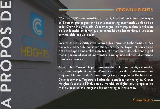 CROWN HEIGHTS C'est en 1990 que Jean-Pierre Layani, Diplômé en Génie Electrique et Electronique et passionné par le market...
