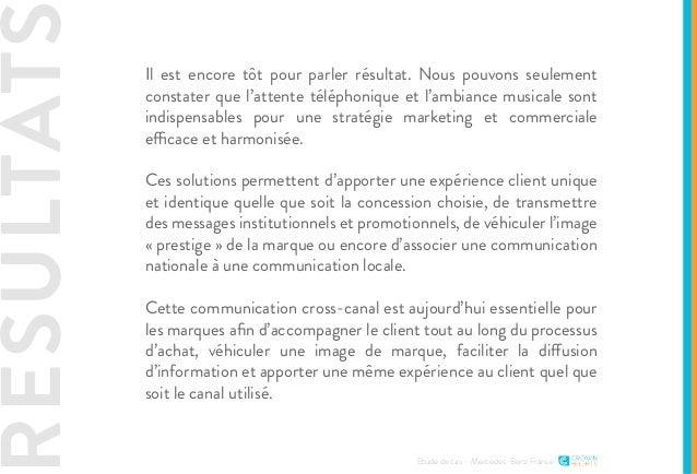 Etude de cas - Mercedes-Benz France Il est encore tôt pour parler résultat. Nous pouvons seulement constater que l'attente...