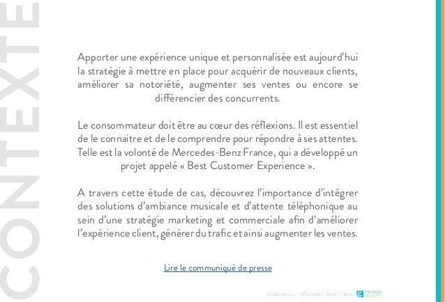 CONTEXTE Etude de cas - Mercedes-Benz France Apporter une expérience unique et personnalisée est aujourd'hui la stratégie ...