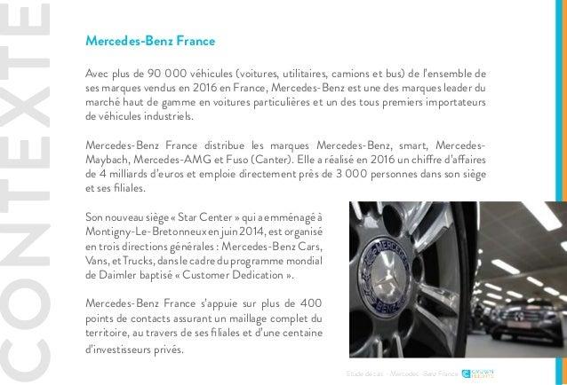 CONTEXTE Etude de cas - Mercedes-Benz France Mercedes-Benz France Avec plus de 90 000 véhicules (voitures, utilitaires, ca...
