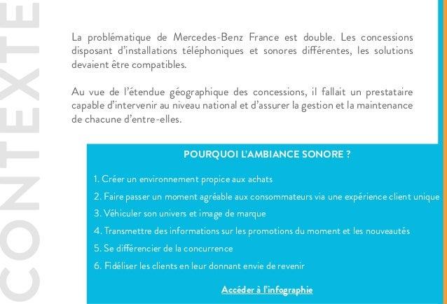 La problématique de Mercedes-Benz France est double. Les concessions disposant d'installations téléphoniques et sonores di...