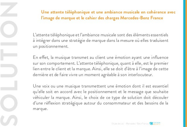 SOLUTION Etude de cas - Mercedes-Benz France L'attente téléphonique et l'ambiance musicale sont des éléments essentiels à ...