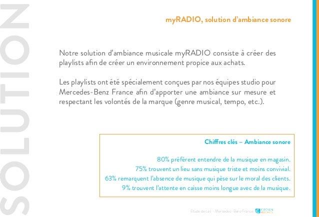SOLUTION Etude de cas - Mercedes-Benz France Notre solution d'ambiance musicale myRADIO consiste à créer des playlists afi...