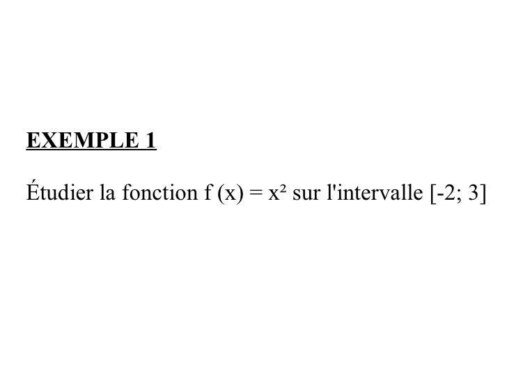 EXEMPLE 1  Étudier la fonction f (x) = x² sur l'intervalle [-2; 3]