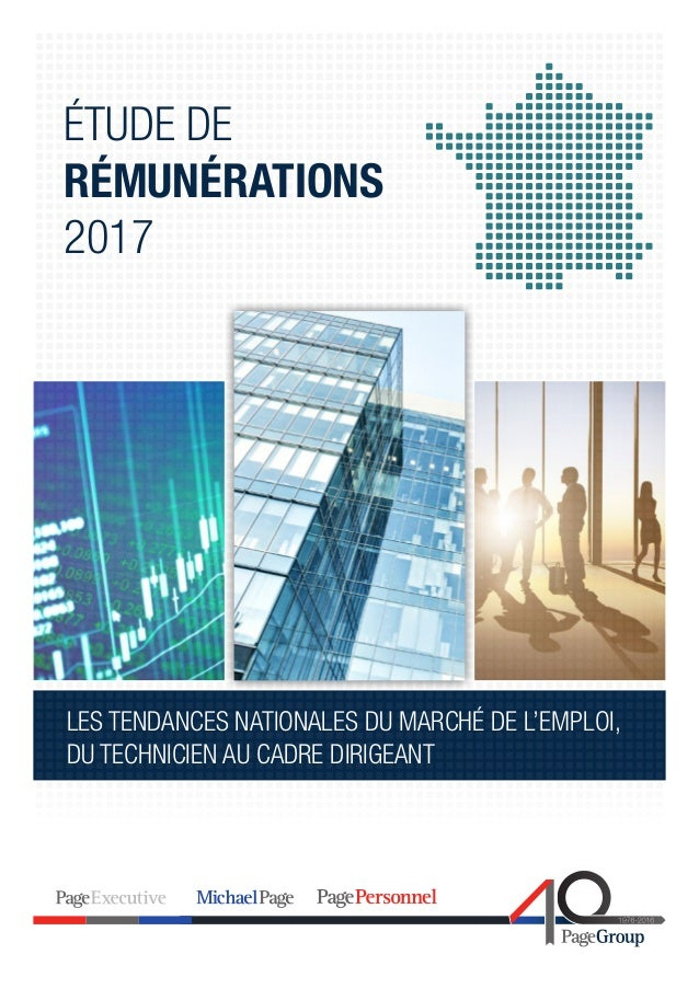 ÉTUDE DE RÉMUNÉRATIONS 2017 LES TENDANCES NATIONALES DU MARCHÉ DE L'EMPLOI, DU TECHNICIEN AU CADRE DIRIGEANT