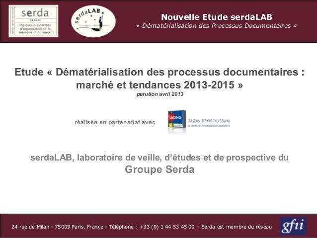 Nouvelle Etude serdaLAB«DématérialisationdesProcessusDocumentaires»24 rue de Milan - 75009 Paris, France - Téléphone ...