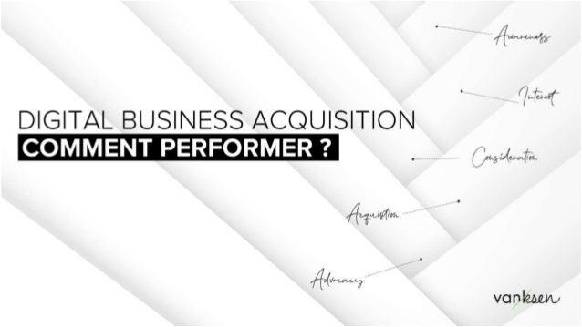 Digital Business Acquisition : comment performer ? Slide 1