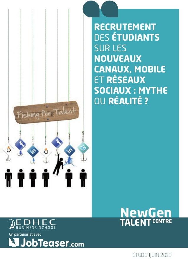 Recrutement des étudiants sur les nouveaux canaux, mobile et réseaux sociaux : mythe ou réalité ? NewGen TALENTCENTRE ÉTUD...