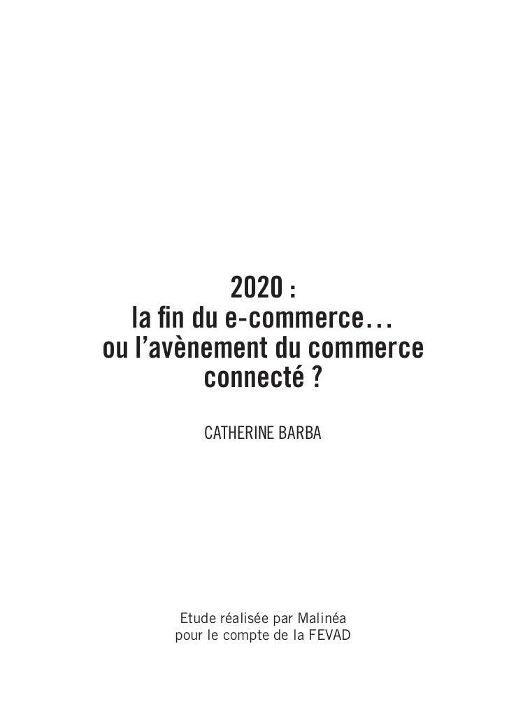 2020, La fin du E-commerce...  ou l'avènement du commerce connecté  Slide 3