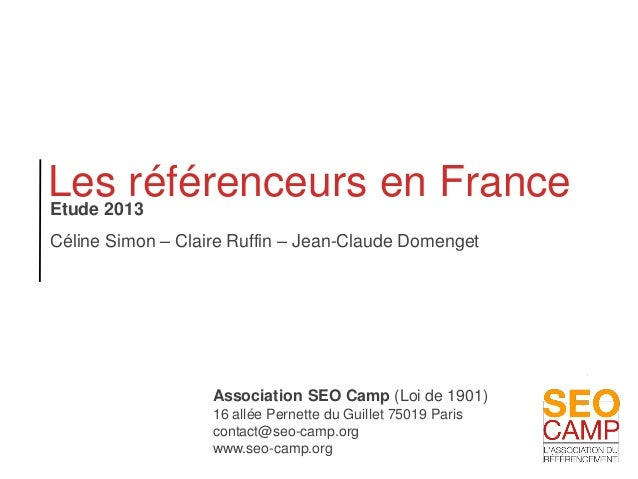 Association SEO Camp (Loi de 1901) 16 allée Pernette du Guillet 75019 Paris contact@seo-camp.org www.seo-camp.org Les réfé...