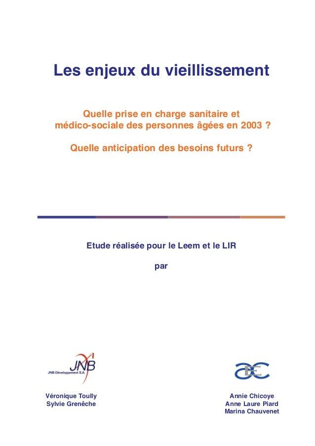 Les enjeux du vieillissement Quelle prise en charge sanitaire et médico-sociale des personnes âgées en 2003 ? Quelle antic...