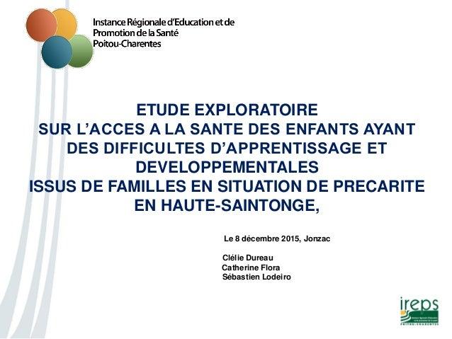 ETUDE EXPLORATOIRE SUR L'ACCES A LA SANTE DES ENFANTS AYANT DES DIFFICULTES D'APPRENTISSAGE ET DEVELOPPEMENTALES ISSUS DE ...