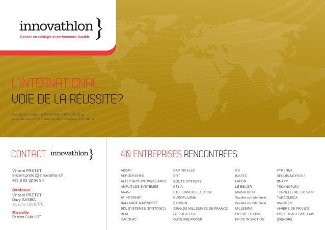 Bordeaux Vincent PRETET Davy SAMBA Maxime DEBURE Marseille Fabien CHALOT Vincent PRETET vincent.pretet@innovathlon.fr +33 ...
