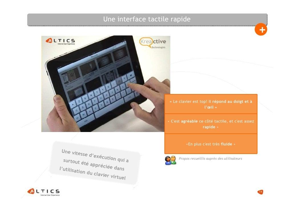 Une interface tactile rapide                                                                                            + ...