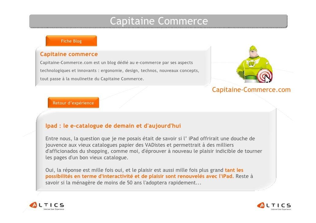 Capitaine Commerce          Fiche Blog  Capitaine commerce Capitaine-Commerce.com est un blog dédié au e-commerce par ses ...