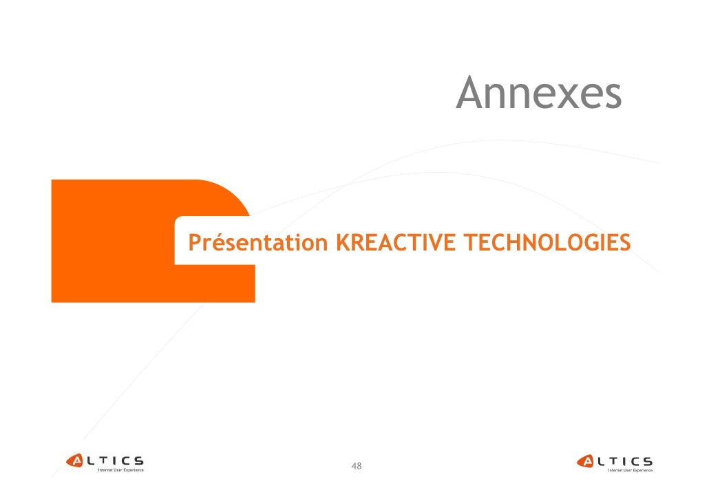 Annexes   Présentation KREACTIVE TECHNOLOGIES                 48