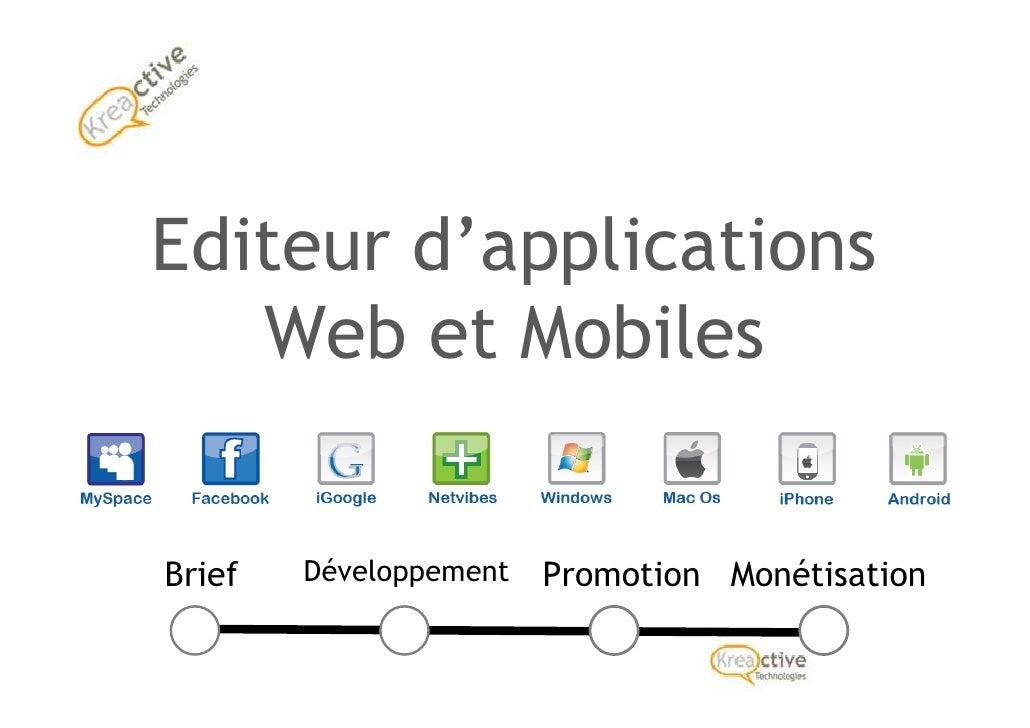 Editeur d'applications    Web et Mobiles   Brief   Développement   Promotion Monétisation