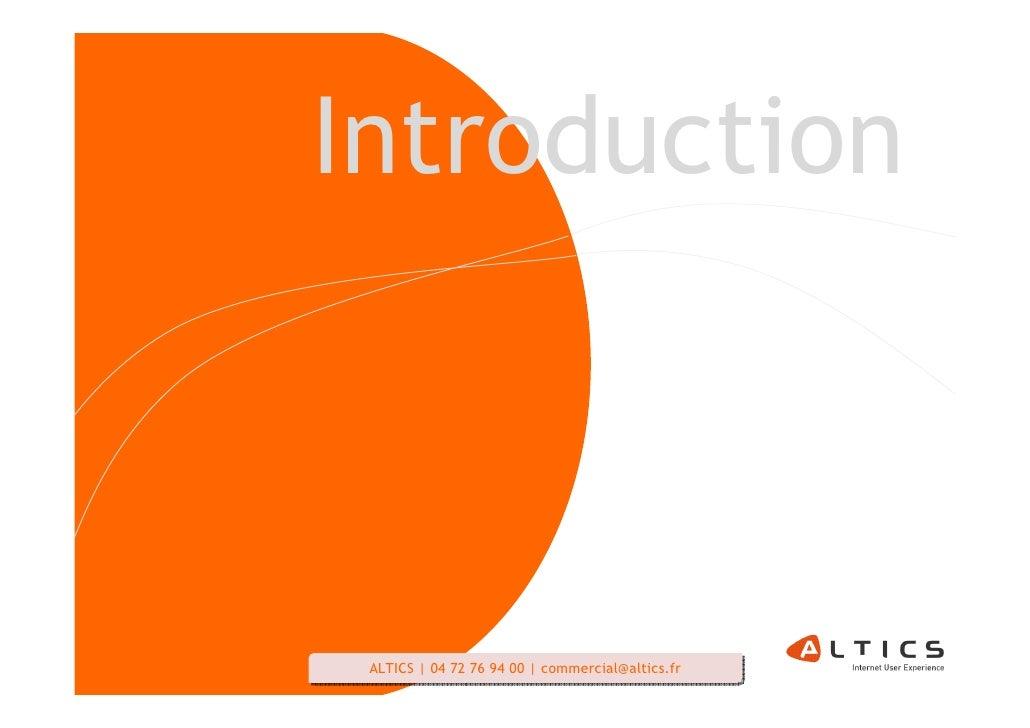 Introduction     ALTICS   04 72 76 94 00   commercial@altics.fr  ALTICS   04 72 76 94 00   commercial@altics.fr   6