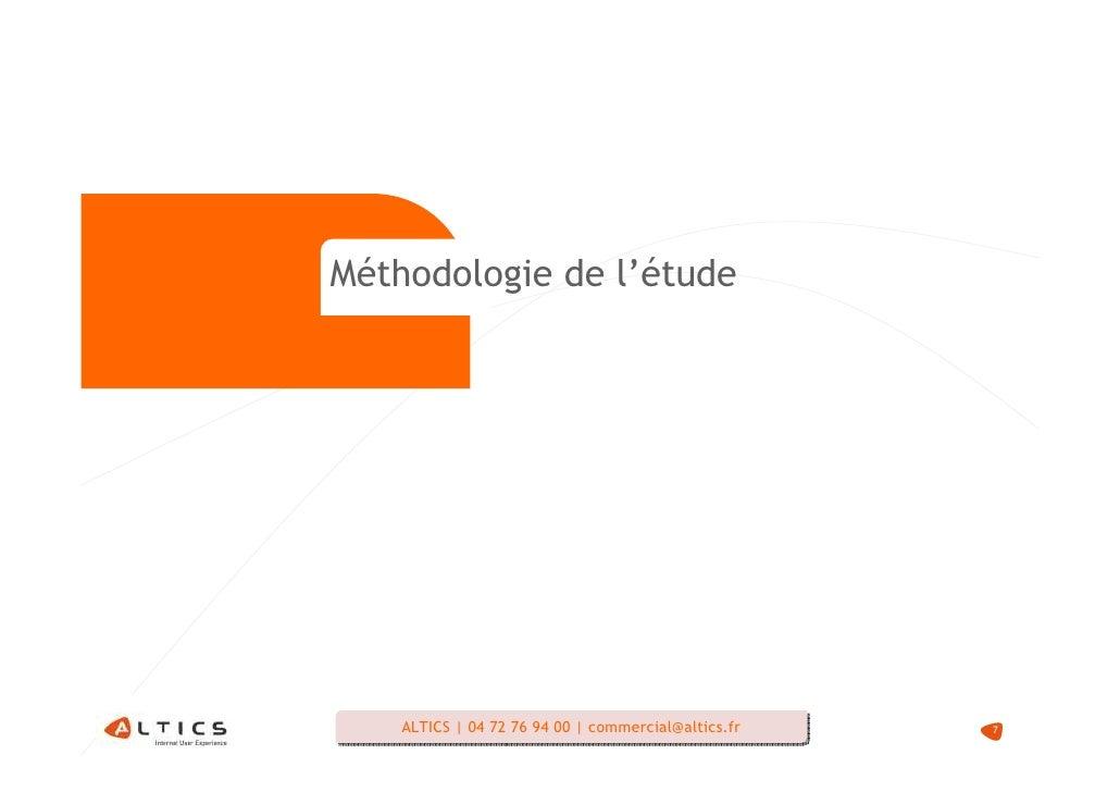 Méthodologie de l'étude         ALTICS   04 72 76 94 00   commercial@altics.fr     ALTICS   04 72 76 94 00   commercial@al...