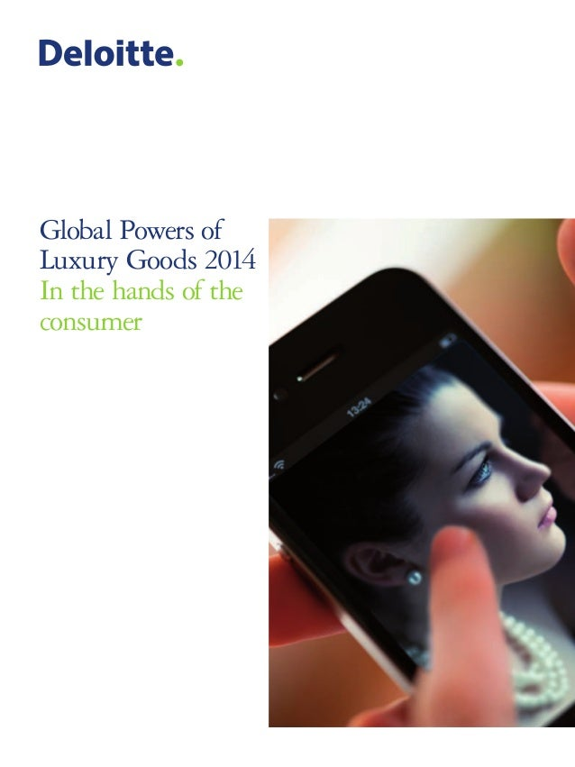 Global Powers of Luxury Goods 2014 In the hands of the consumer