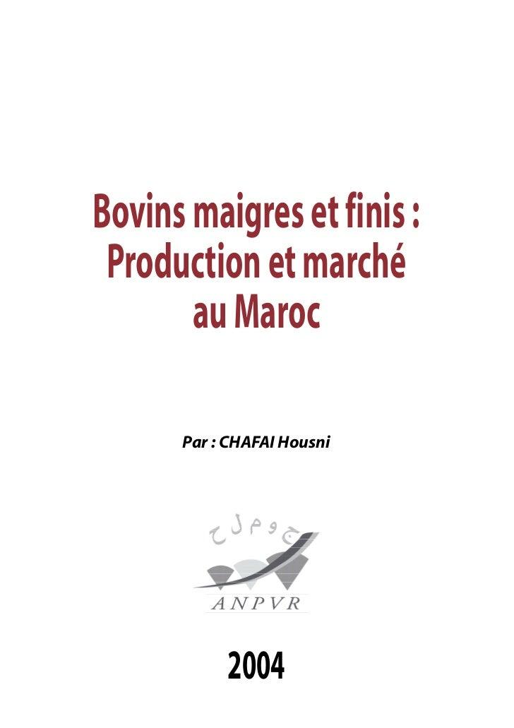 Bovins maigres et finis : Production et marché       au Maroc      Par : CHAFAI Housni           2004
