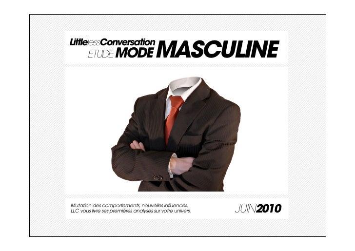 LittlelessConversation       ETUDE MODE                      MASCULINEMutation des comportements, nouvelles influences,LLC...