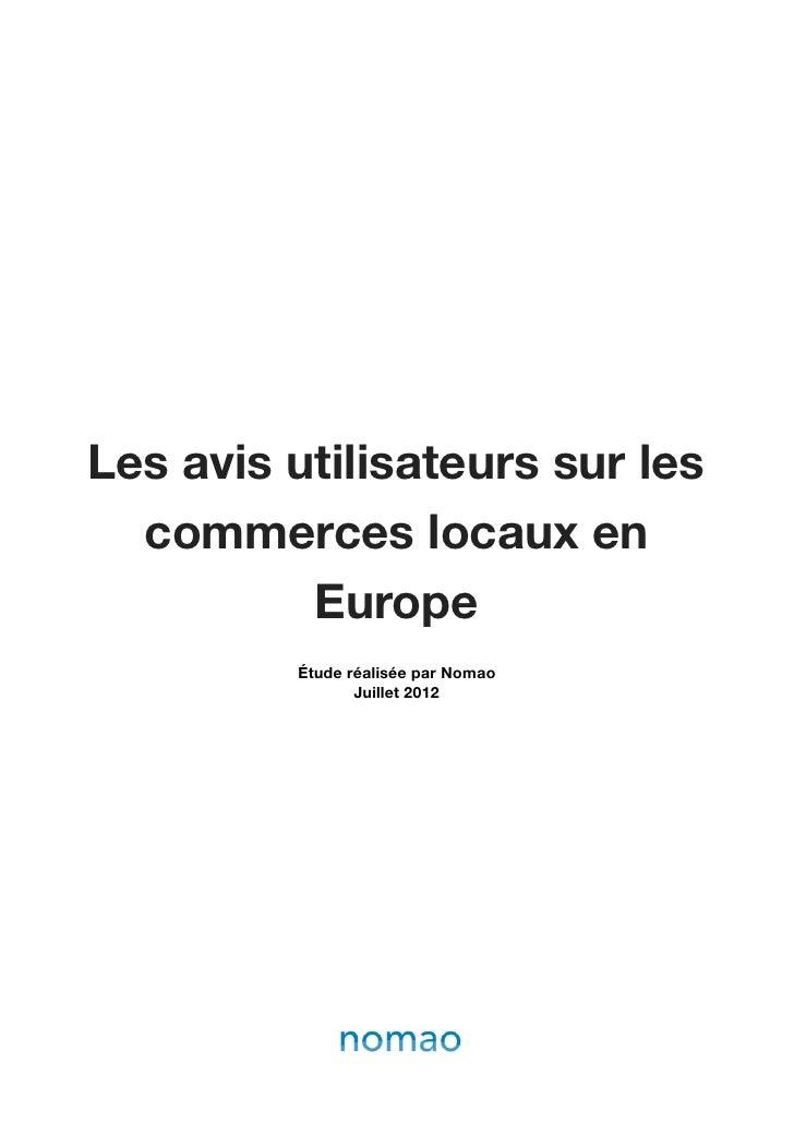 Les avis utilisateurs sur les  commerces locaux en          Europe         Étude réalisée par Nomao                Juillet...
