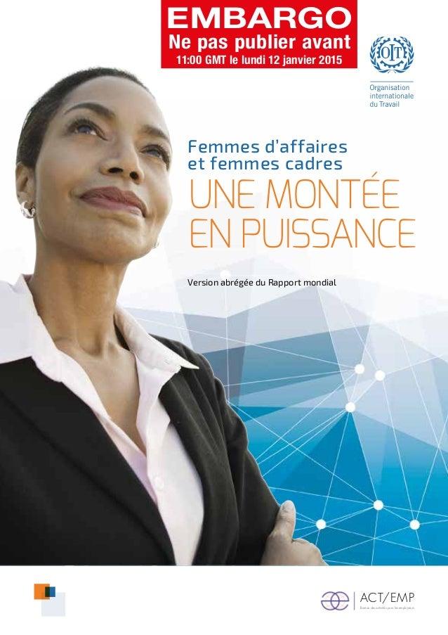 ACT/EMP Bureau des activités pour les employeurs Femmes d'affaires et femmes cadres Une montée en puissance Version abrégé...