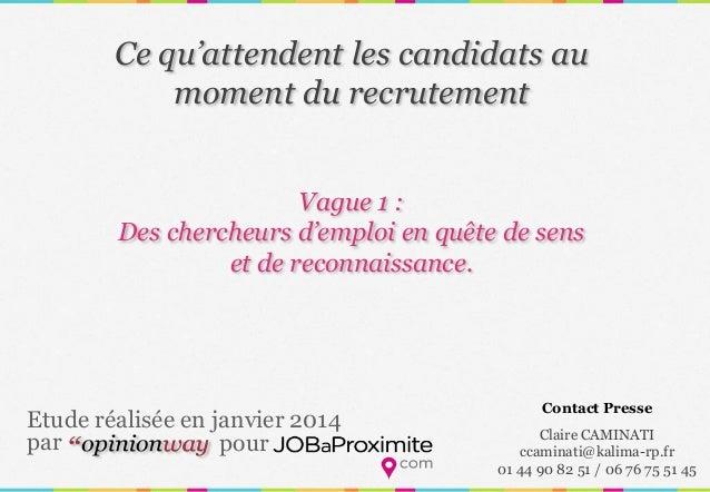 Ce qu'attendent les candidats au moment du recrutement Vague 1 : Des chercheurs d'emploi en quête de sens et de reconnaiss...