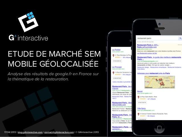 ETUDE DE MARCHÉ SEM   MOBILE GÉOLOCALISÉE   Analyse des résultats de google.fr en France sur   la thématique de la restaur...