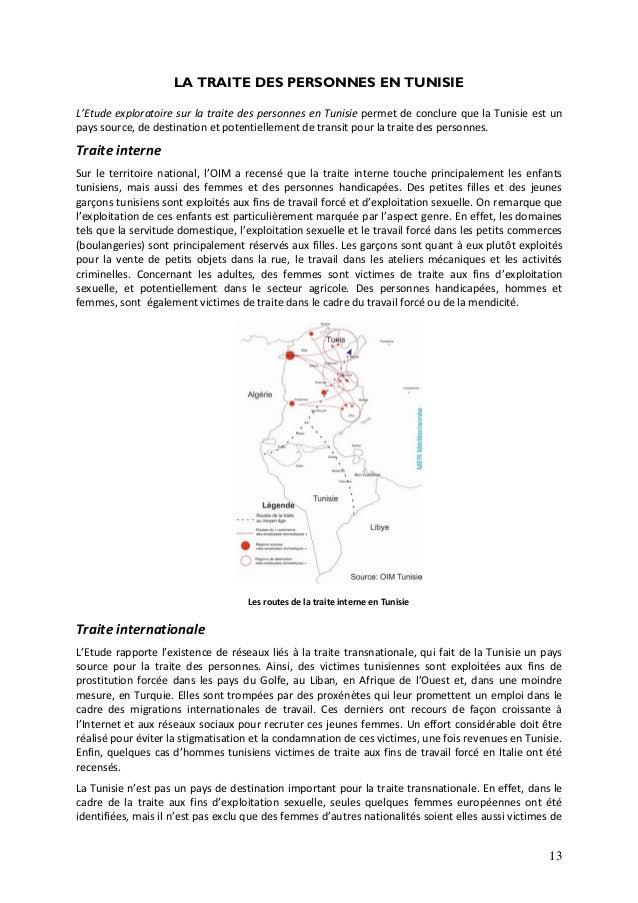 13 LA TRAITE DES PERSONNES EN TUNISIE L'Etude exploratoire sur la traite des personnes en Tunisie permet de conclure que l...