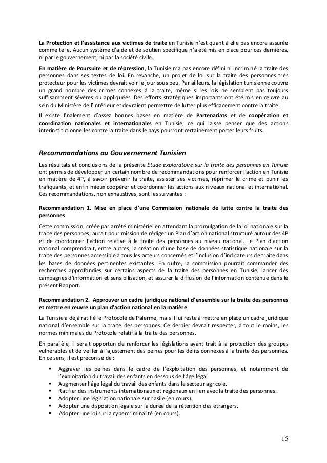 15 La Protection et l'assistance aux victimes de traite en Tunisie n'est quant à elle pas encore assurée comme telle. Aucu...