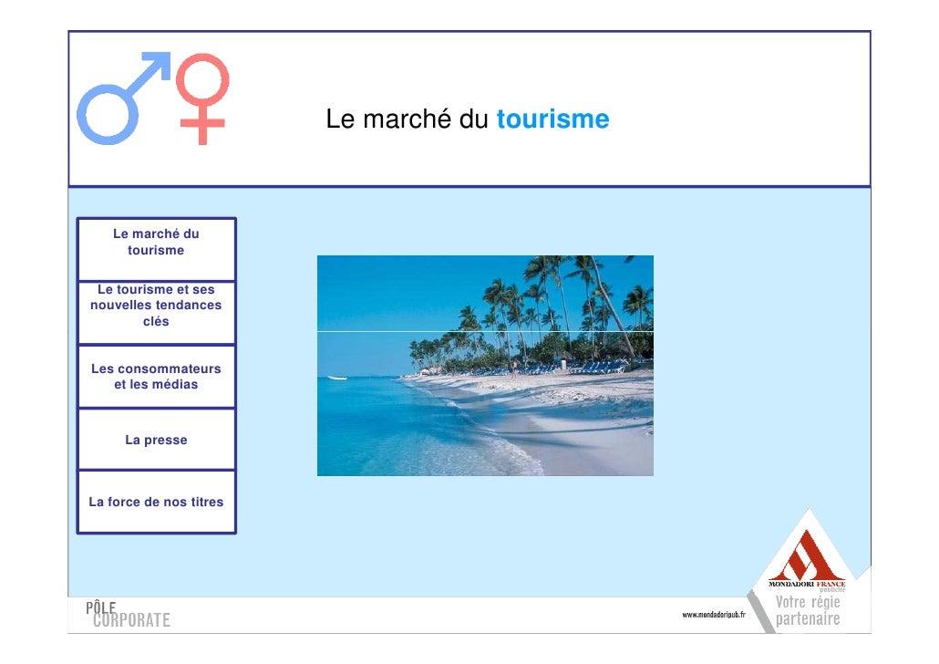 Le marché du tourisme       Le marché du      tourisme   Le tourisme et ses nouvelles tendances         clés   Les consomm...