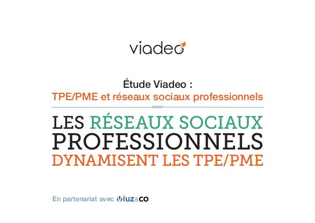 Étude Viadeo : TPE/PME et réseaux sociaux professionnels  Les réseaux sociaux  professionnels  dynamisent les TPE/PME En ...