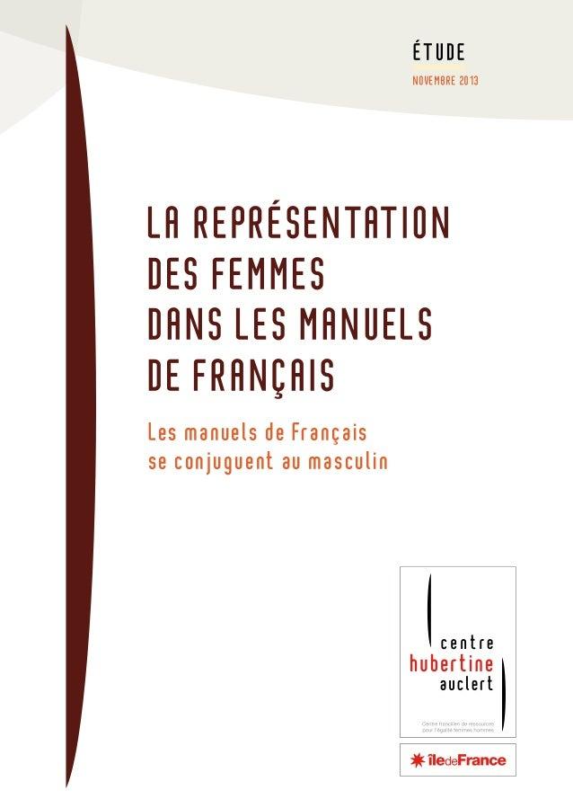 étude novembre 2013  La représentation des femmes dans les manuels de français Les manuels de Français se conjuguent au ma...